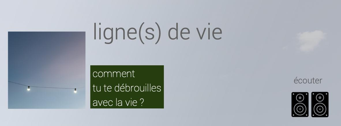 visuel / présentation du projet LIGNE(S) DE VIE
